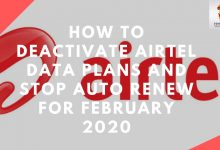 Photo of How To Deactivate Airtel Data Plans And Stop Auto Renew For February 2020