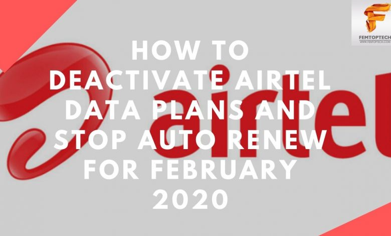 How To Deactivate Airtel Data Plans And Stop Auto Renew For February 2020