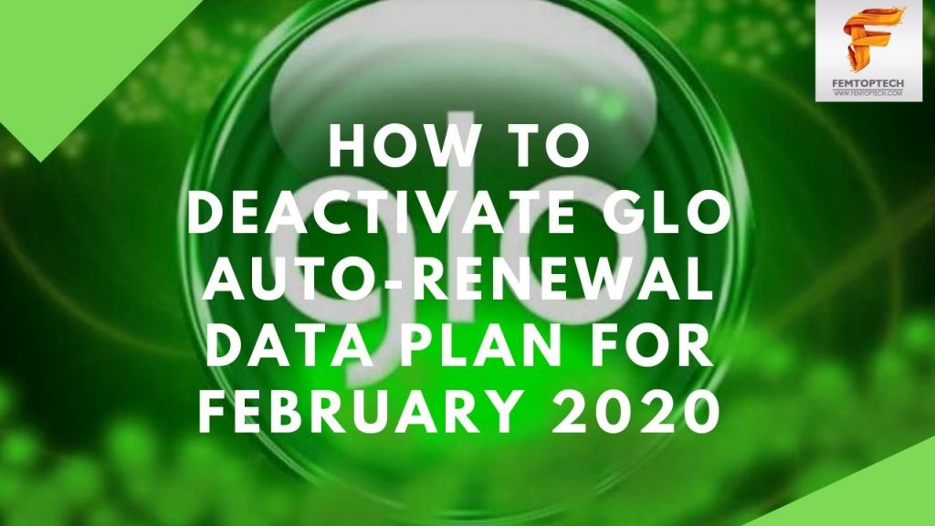 How To Deactivate Glo Auto-Renewal Data Plan For February 2020