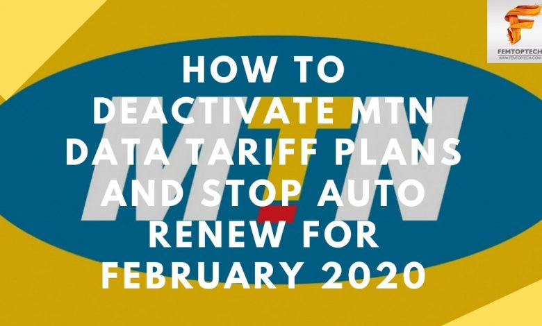 How To Deactivate MTN Data Tariff Plans And Stop Auto Renew For February 2020