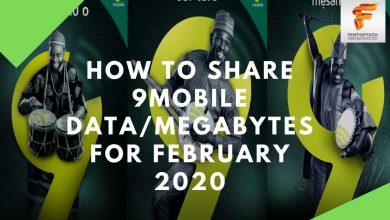Photo of How To Share 9Mobile Data/Megabytes For February 2020