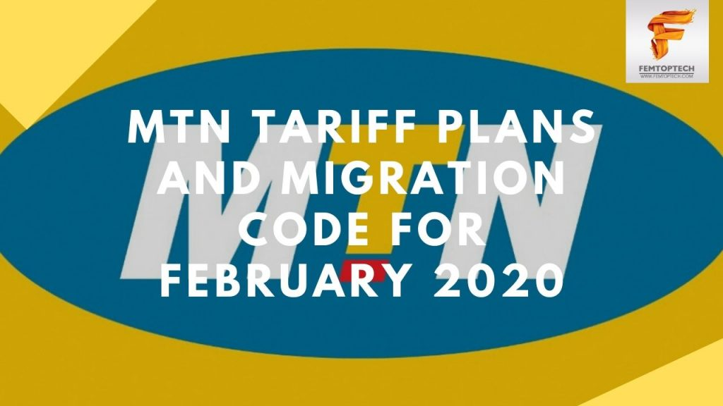 MTN Tariff Plans And Migration Code For February 2020