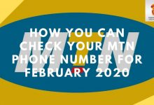 Photo of How You Can Check Your MTN Phone Number For February 2020