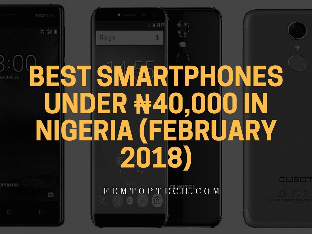 Photo of Best Smartphones Under ₦40,000 In Nigeria (FEBRUARY 2018)