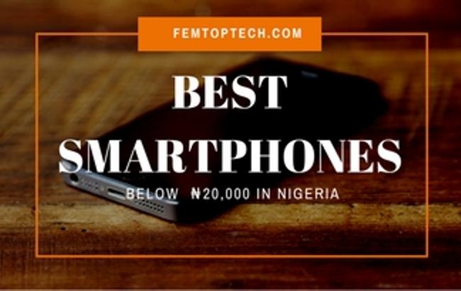 Photo of Best Smartphones Under ₦20,000 In Nigeria (FEBRUARY 2018)