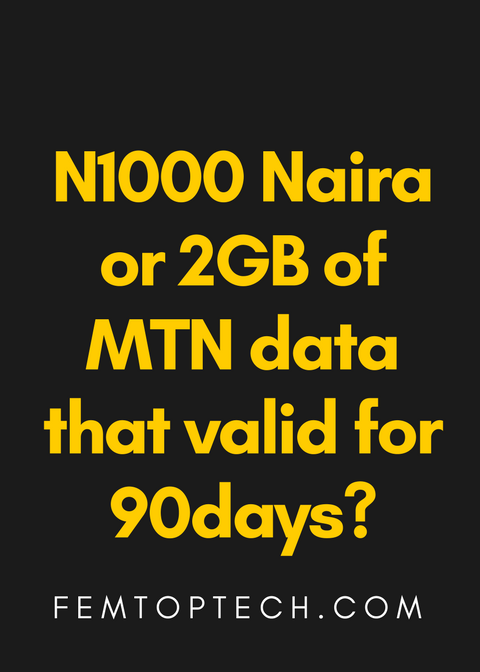 Photo of Giveaway: N1000 Naira or 2GB of MTN data that valid for 90days?