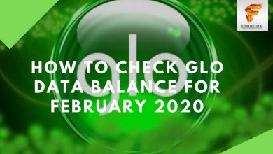 Photo of How To Check Glo Data Balance For February 2020