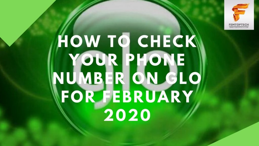How To Check Your Phone Number On Glo For February 2020
