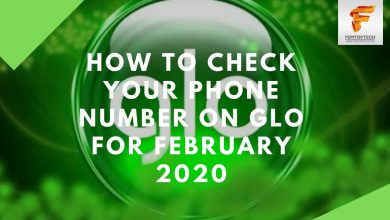 Photo of How To Check Your Phone Number On Glo For February 2020