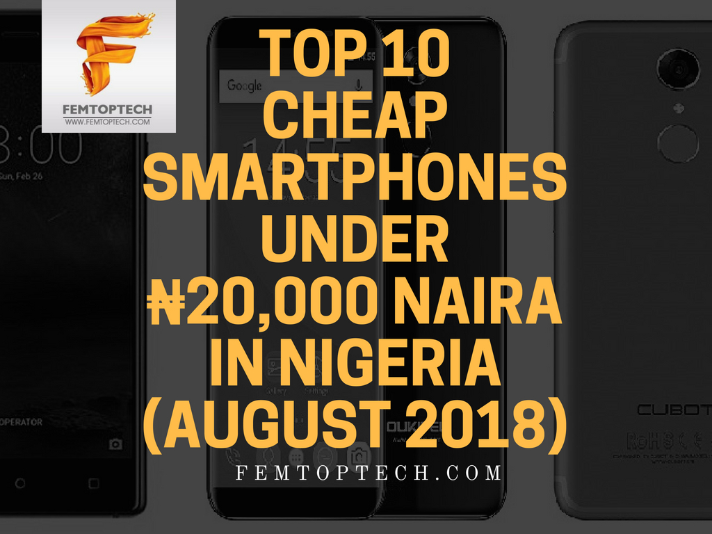 Photo of Top 10 cheap smartphones under ₦20,000 Naira in Nigeria (August 2018)